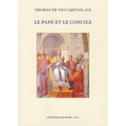Le pape et le concile -  Thomas De Vio Cajetan, O.P.