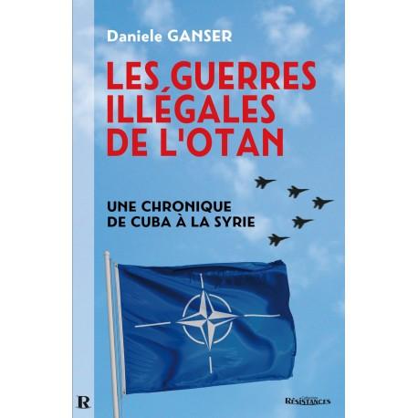 Les guerres illégales de l'OTAN - Daniele Ganser