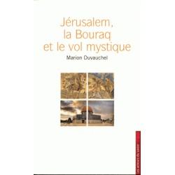 Jérusalem, laBouraq et le vol mystique -  Marion Duvauchel