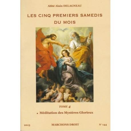 Les cinq premiers samedis du mois Tome 4 - Abbé Alain Delagneau