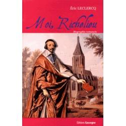 Moi, Richelieu - Eric Leclercq