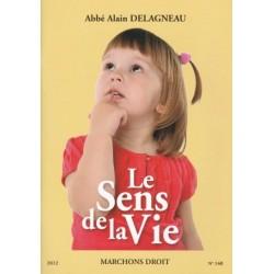 Le sens de la vie - Abbé Alain Delagneau