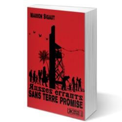 Russes errants sans terre promise - Marion Sigaut