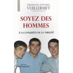 Soyez des hommes - Ferdinand-Antonin Vuillermet