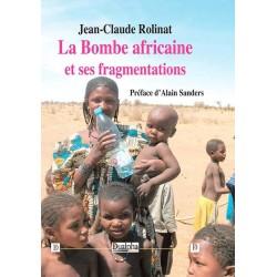 La bombe africaine et ses fragmentations - Jean-Claude Rolinat