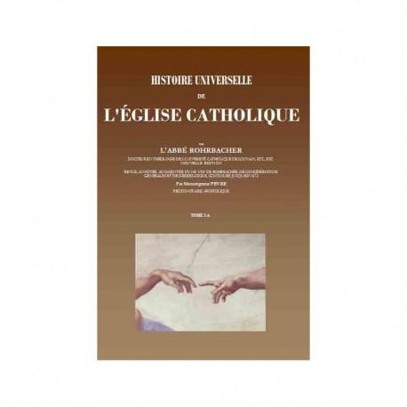 Histoire universelle de l'Église catholique - abbé R-F. Rohrbacher (30 vol.)