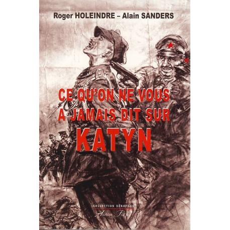 Ce qu'on ne vous a jamais dit sur Katyn - Roger Holeindre - Alain Sanders