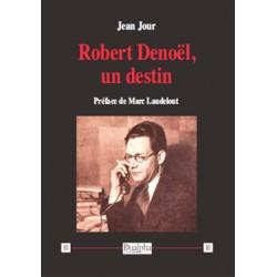 Robert Denoël, un destin - Jean Jour