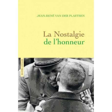 La nostalgie de l'honneur - Jean-René Van Der Plaetsen