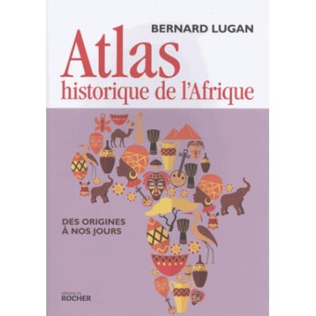 Atlas historique de l'Afrique - Bernard Lugan