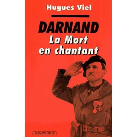 Joseph Darnand, la mort en chantant - Hugues Viel