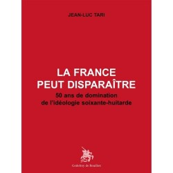 La France peut disparaître - Jean-Luc Tari