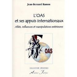 L'OAS et ses appuis internationaux - Jean-Bernard Ramon
