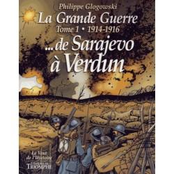 La Grande Guerre Tome 1 - Philippe Glogowski (BD)