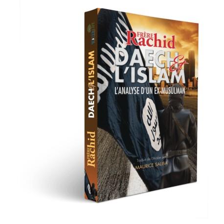 Daech & l'islam - Frère Rachid