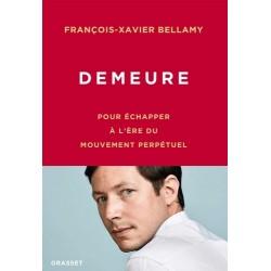 Demeure - François-Xavier Bellamy