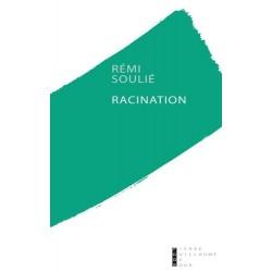 Racination - Rémi Soulié