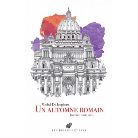 Un automne romain -  Michel De Jaeghere