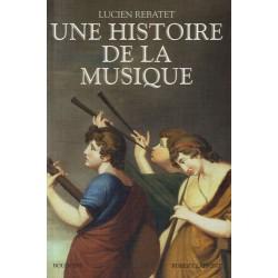 Une histoire de la musique - Lucien Rebatet