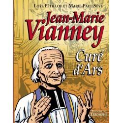 Jean-Marie Vianney, Curé d'Ars - Loÿs Pétillot, Marie-Paul Sève (BD)