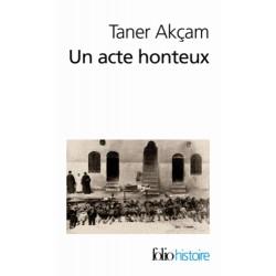Un acte honteux - Taner Akçam