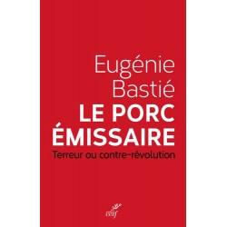 Le porc émissaire - Eugénie Bastié