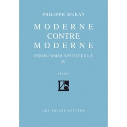 Moderne contre Moderne - Philippe Muray