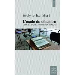 L'école du désastre - Evelyne Tschirhart