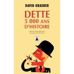 Dette, 5000 ans d'histoire - David Graeber (poche)