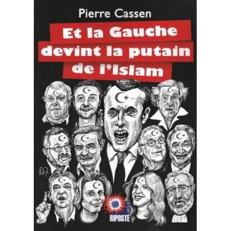 Et la gauche devint la putain de l'islam - Pierre Cassen