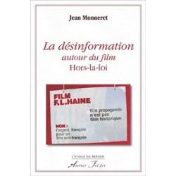 La désinformation autour du film Hors-la-loi- Jean Monneret