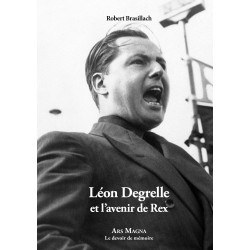 Léon Degrelle et l'avenir de Rex - Robert Brasillach