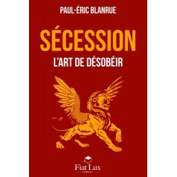 Sécession - Paul-Eric Blanrue