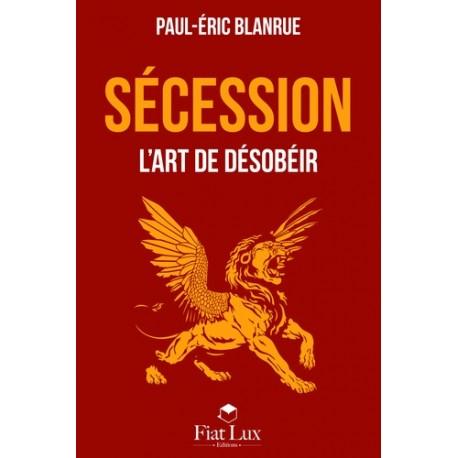 Sécession - Paul-Eric Blanrue