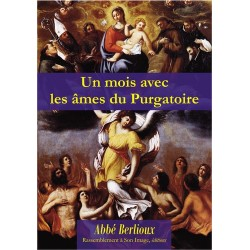 Un mois avec les âmes du purgatoire - abbé Martin Berlioux