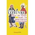 Pour en finir avec la repentance coloniale - Daniel Lefeuvre (poche)