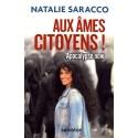 Aux âmes citoyens ! - Nathalie Saracco