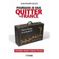 Pourquoi je vais quitter la France - Jean-Philippe Delsol