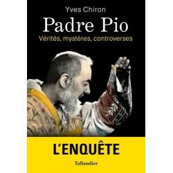 Padre Pio, l'enquête - Yves Chiron