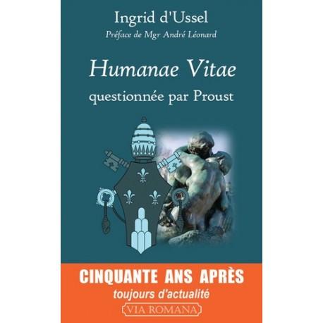 Humanae vitae, questionnée par Proust - Ingrid d' Ussel