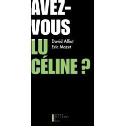 Avez-vous lu Céline ? - David Alliot, Eric Mazet