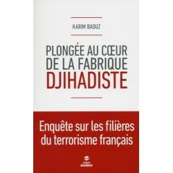 Plongée au coeur de la fabrique djihadiste - Karim Baouz
