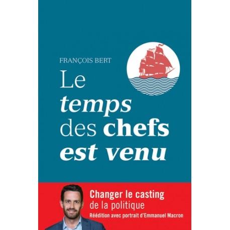 Le temps des chefs est venu - François Bert