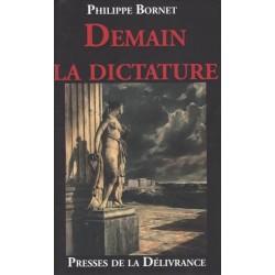 Demain la dictature - Philippe Bornet