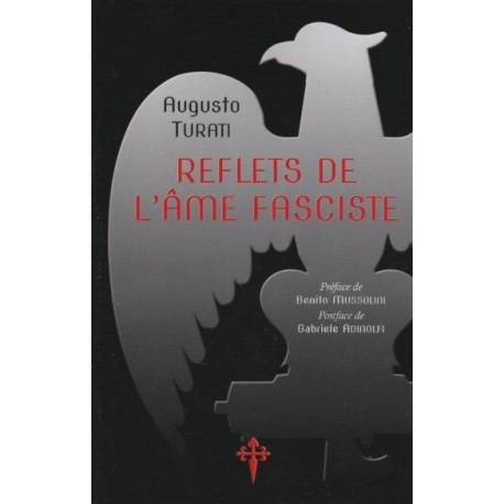 Reflets de l'âme fasciste - Augusto Turati
