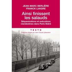 Ainsi finissent les salauds - Jean-Marc Berlière, Franck Liaigre