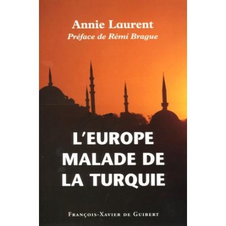 L'Europe malade de la Turquie - Annie Laurent