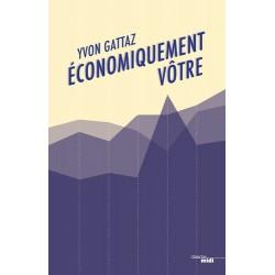 Economiquement vôtre - Yvon Gattaz