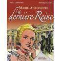Marie-Antoinette La dernière reine - Noël Gloesner, Monique Amiel