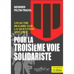 Pour la troisième voie solidariste - Georges Feltin-Tracol